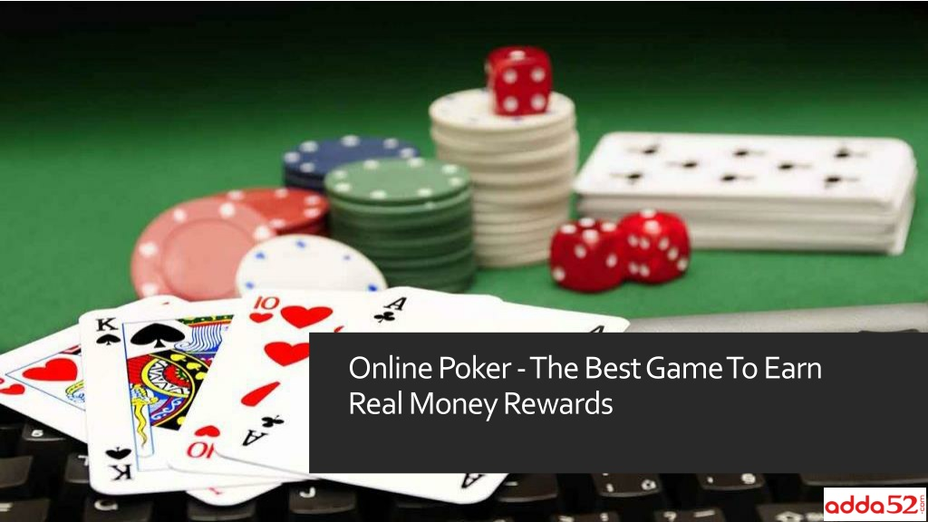 Ppt Online Poker The Best Game To Earn Real Money Rewards Powerpoint Presentation Id 9738898