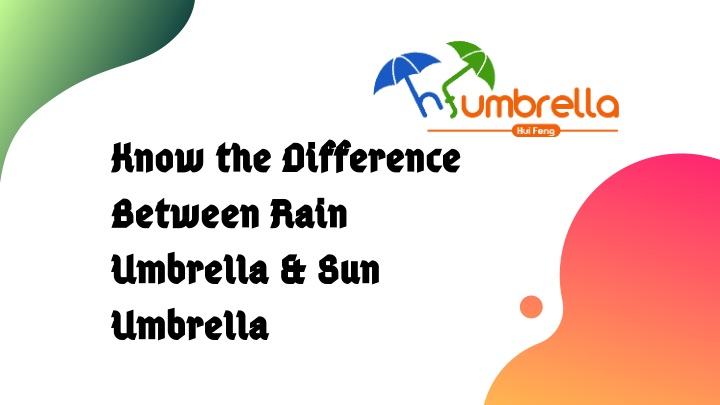 know the difference between rain umbrella n.