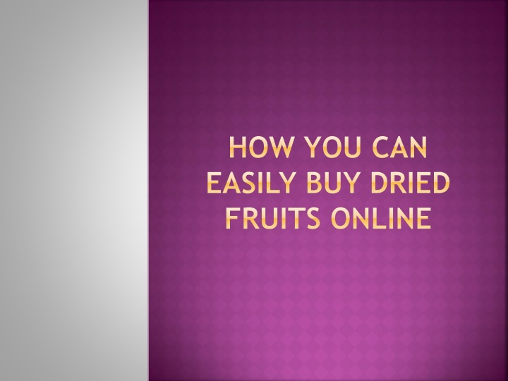 how you can easily buy dried fruits online n.