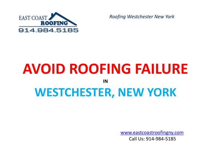 avoid roofing failure in westchester new york n.