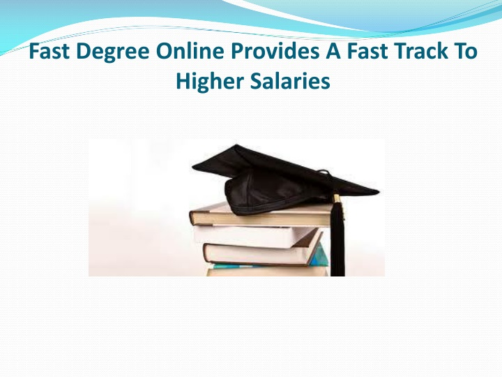 fast degree online provides a fast track to higher salaries n.