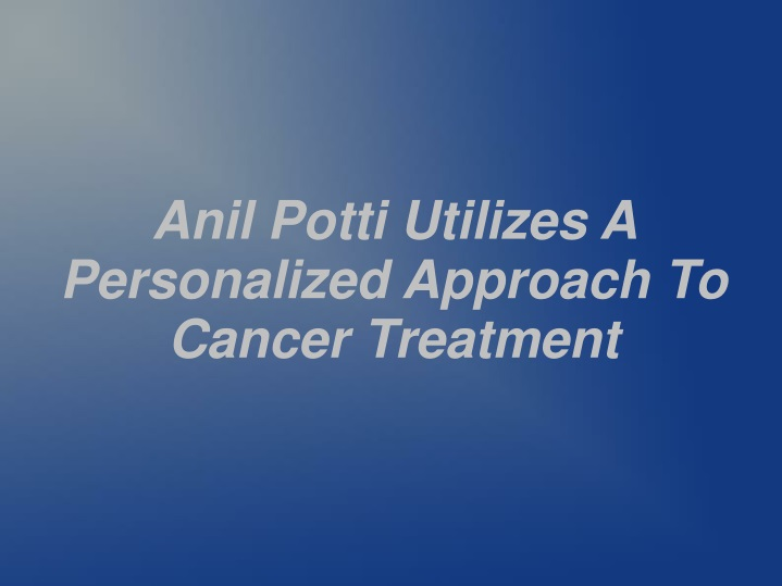 anil potti utilizes a personalized approach n.