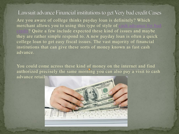 lawsuit advance financial institutions to get very bad credit cases n.